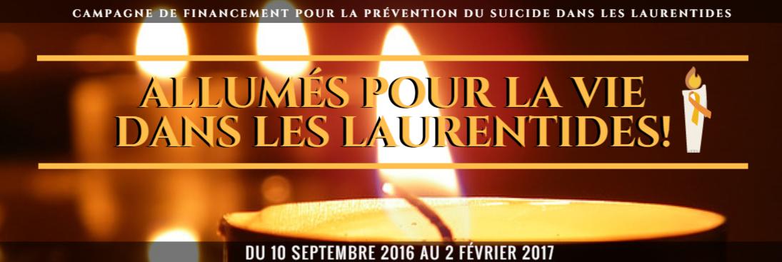 Campagne de financement « Allumés pour la vie dans les Laurentides! »